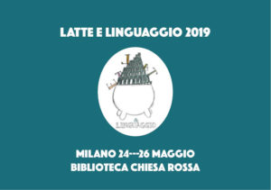 Latte e Linguaggio 2019 – Il programma completo
